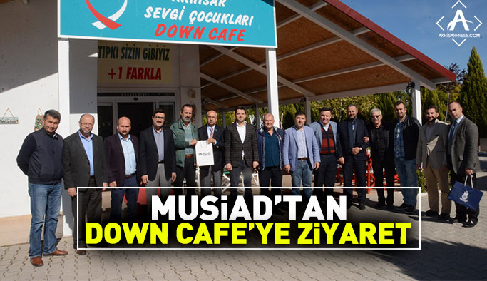 MUSİAD'tan Down Cafe'ye Ziyaret