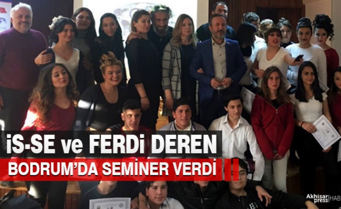 İS-SE ve Ferdi Deren, Bodrum'da Seminer Verdi
